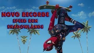 SPEED RUN SHADOWLANDS NOVO RECORDE!