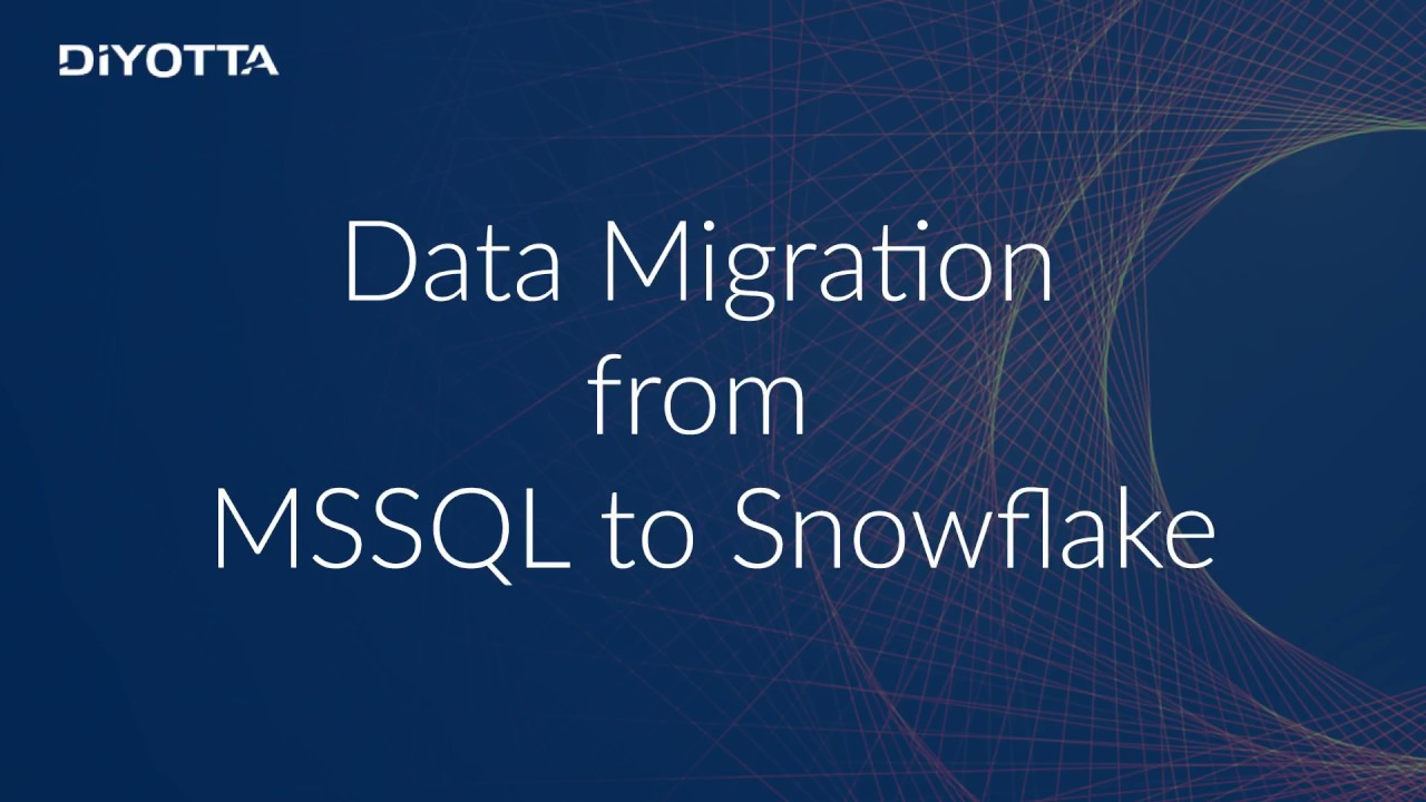 Data Migration from MSSQL to Snowflake