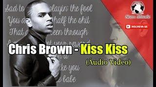 Chris Brown   Kiss Kiss (Áudio)