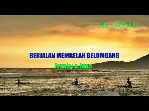 BERJALAN MEMBELAH GELOMBANG - FRANKY JANE +FULL LIRIK