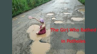 The Girl Who Bathed in Potholes