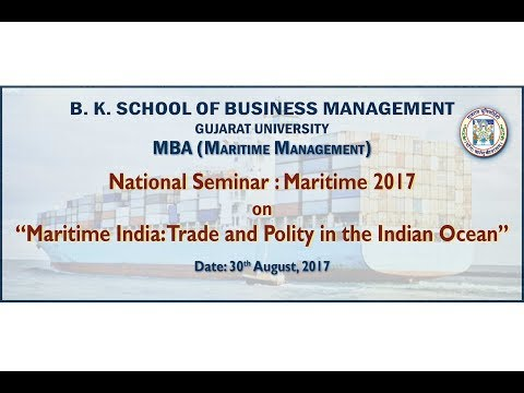 National level Seminar - organised by B.K. SCHOOL OF BUSINESS MANAGEMENT  MBA (Maritime Management)