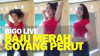 Cewek Baju Merah Goyang Perut Bigo Live