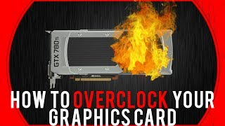 how to overclock your graphics card gpu 2014 guide with msi afterburner