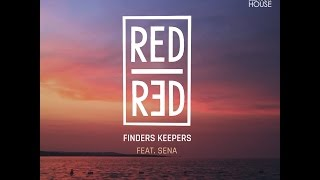 RedRed-Finders Keepers feat. Sena (Remix)