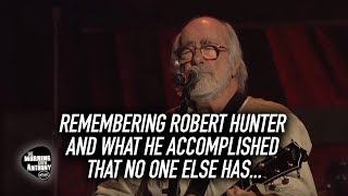 Remembering Robert Hunter and What He Accomplished That No One Else Has