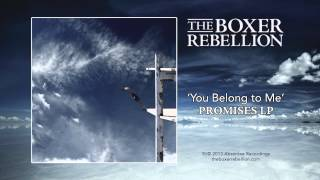 The Boxer Rebellion - You Belong to Me