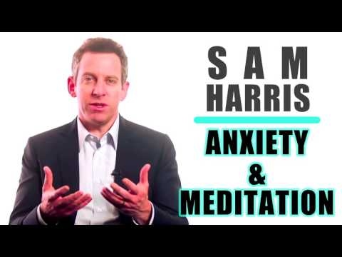 Sam Harris   Anxiety and Meditation