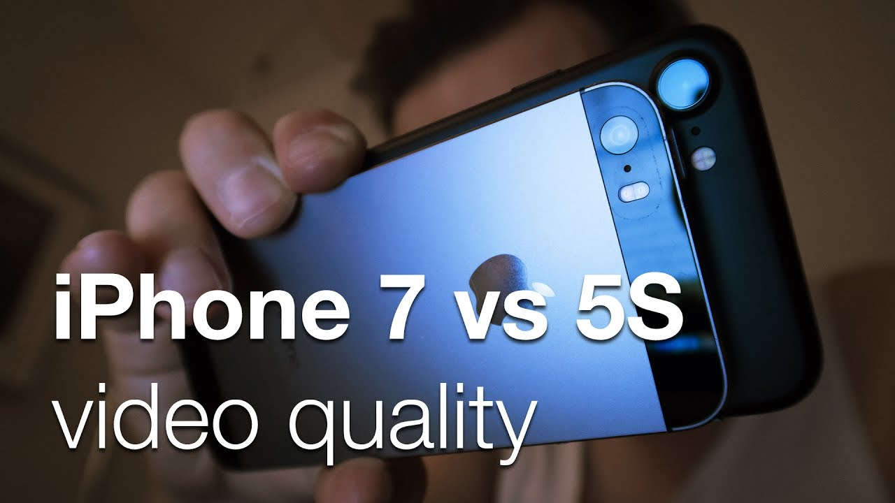 Iphone 7 Vs Iphone 5s Video Quality Youtube