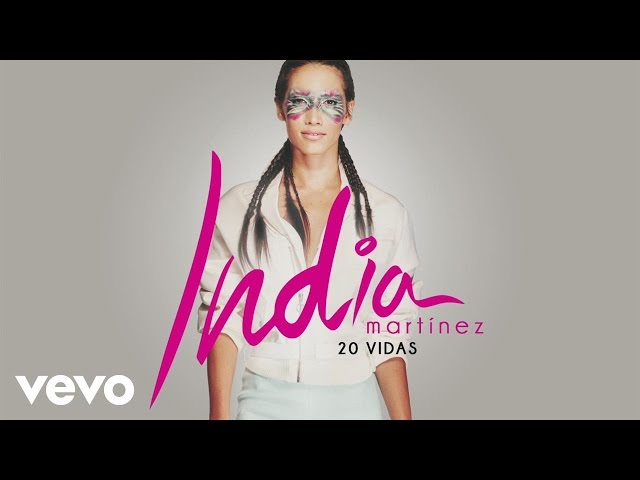 20 VIDAS - India Martinez