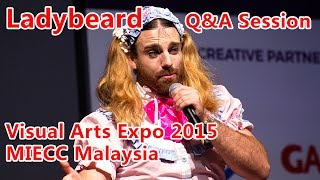 Ladybeard Q&A Session - Visual Arts Expo 2015 (MIECC Malaysia)