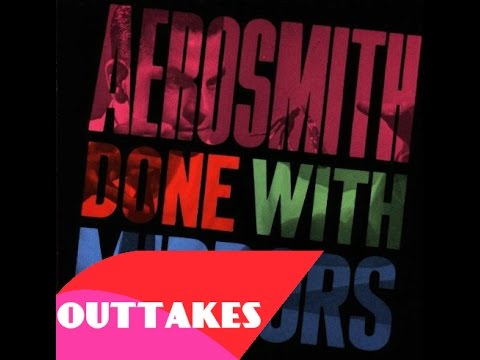 Aerosmith Outtakes From Album Done With Mirros
