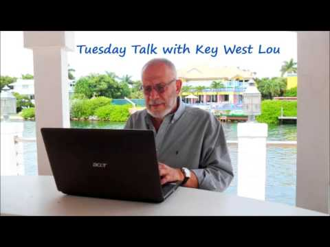 Tuesday Talk with Key West Lou