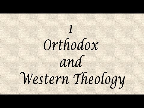 1 Orthodox and Western Theology