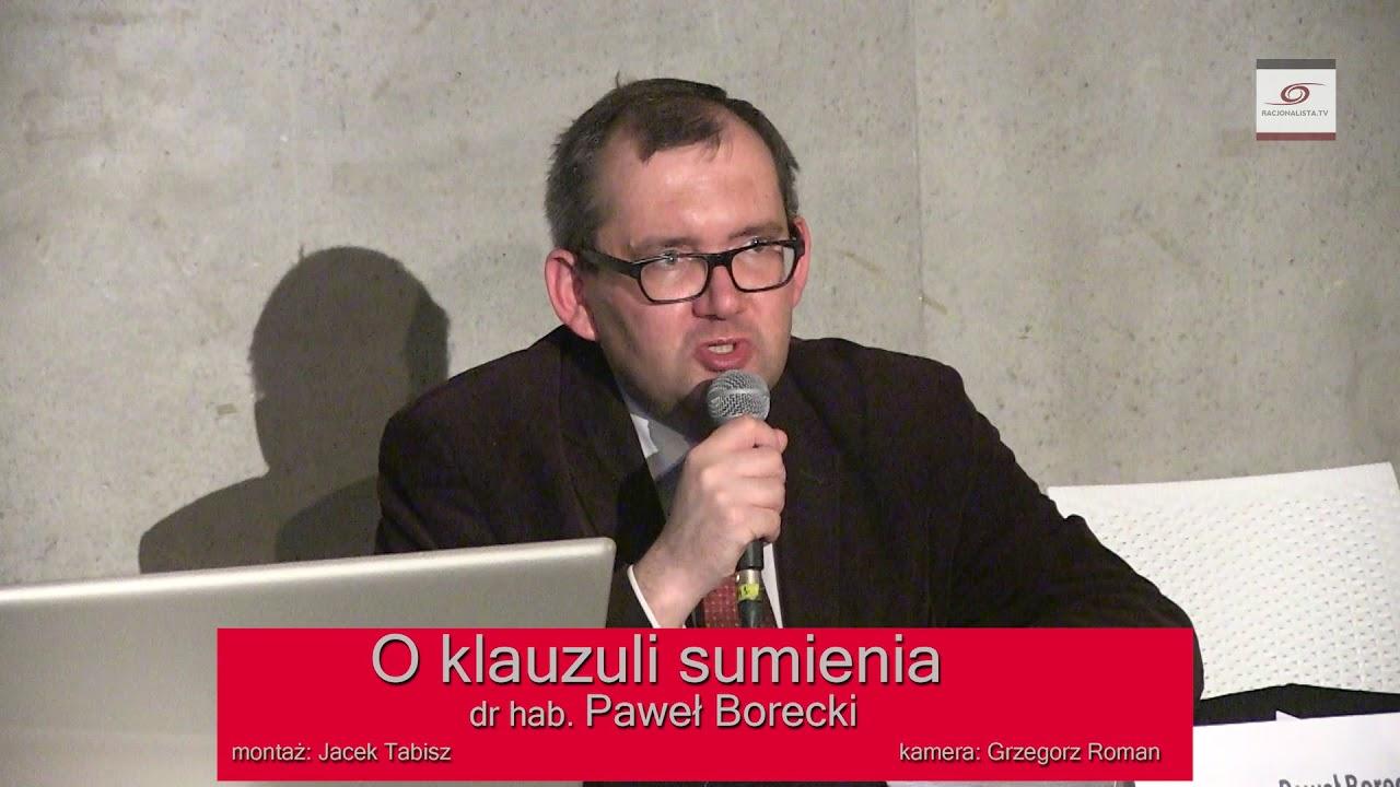 O klauzuli sumienia. Dr hab Paweł Borecki