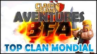 Les Aventures de BFA #4, Les HK TOP Clan Mondial Français | Clash Of Clans