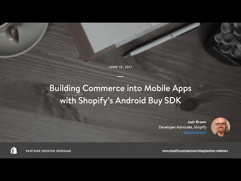 Building Commerce into Mobile Apps with Shopify's Android Buy SDK