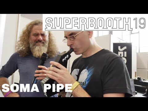 Superbooth 2019 - SOMA Pipe