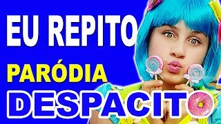 Paródia DESPACITO -♫ EU REPITO / Luis Fonsi ft. Daddy Yankee Video