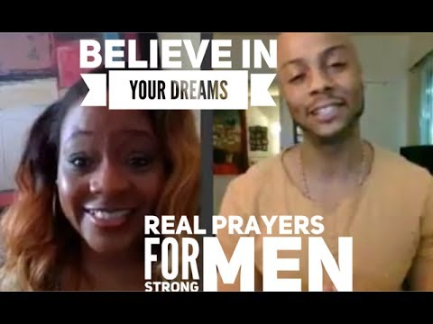 Believe In Your Dreams - Real Prayers For Strong Men