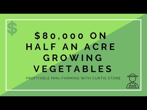 $80,000 on Half An Acre Farming Vegetables - Profitable Mini-Farming with Curtis Stone