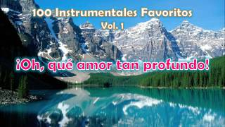 100 Instrumentales Favoritos vol. 1 - 005 Oh que amor tan profundo