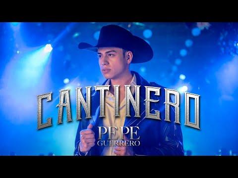 Pepe Guerrero - Cantinero (Video Oficial)