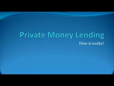 Private Money Lending - How it works! (Presentation)