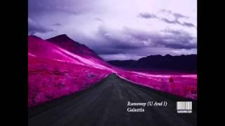 EDM: Galantis- Runaway (U And I)