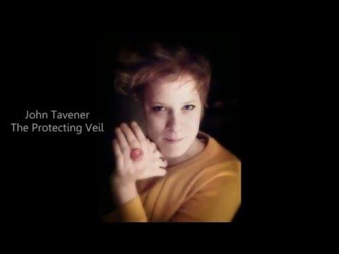 John Tavener _ The Protecting Veil