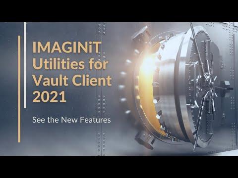 What's new in IMAGINiT Utilities for Vault Client 2021