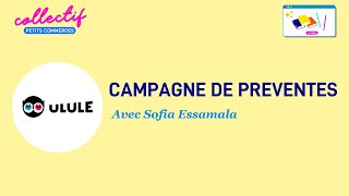 Campagne de préventes avec ULULE