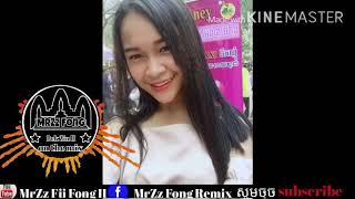 ស្លូតៗ៚ Khmer Remix Melody By Mrr Fong [Khmer New Remix 2018, Khmer New Song]