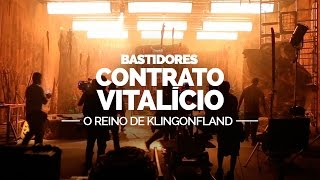 Vídeo - Contrato Vitalício: Reino de Klingonfland