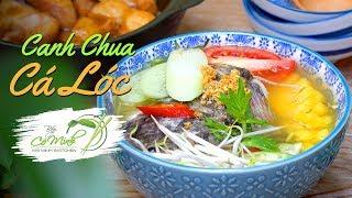 Bếp Cô Minh | Tập 121: Học làm Canh Chua Cá Lóc chuẩn mẹ nấu (Sweet and Sour Snakehead fish Soup)
