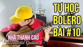 TỰ HỌC GUITAR #10 - BOLERO:  ĐÊM BUỒN TỈNH LẺ (Phần 1: INTRO - SOLO KHÔNG NHÌN PHÍM) | NHÃ THANH CAO