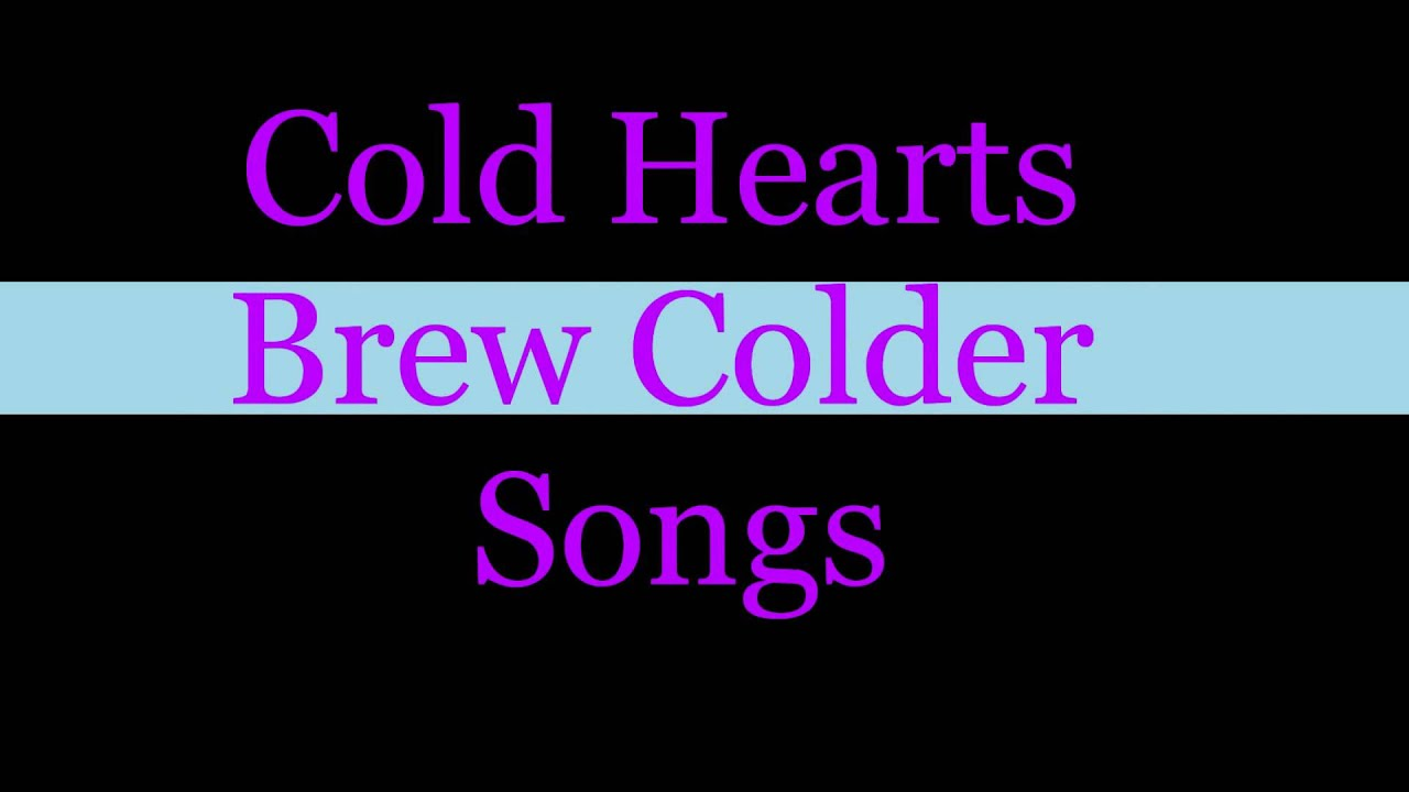 1 Cold Hearts Brew Colder Songs From Lets Kill Tonight