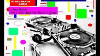 DJ RED DENON  REMIX Monkey Business DJ Bam Bam vsCobra Dukes Leave The Light On Hook N Sling