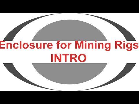 Mining Rig Enclosure To Control Heat - Intro