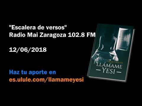 "Entrevista en ""Escalera de versos"" Radio Mai Zaragoza 102.8 FM 12/06/2018"