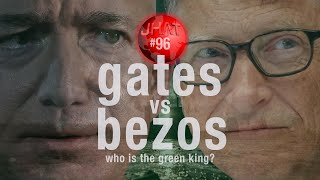 Bezos and Gates: What's their impact on the Climate Crisis? : Just Have a Think