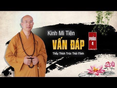 Kinh Mi Tiên Vấn Đáp - Phần 7 - Thích Trúc Thái Minh
