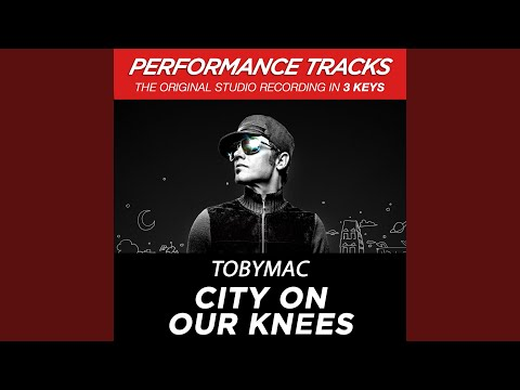 City On Our Knees (Radio Version;Medium Key Performance Track Without Background Vocals)