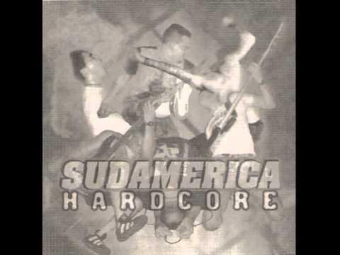 V.A. Sudamerica Hardcore: Un Continente En LLamas [Full Album]