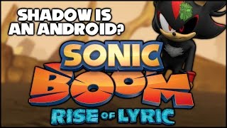 Shadow is an Android in Sonic Boom?