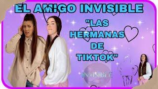 EL AMIGO INVISIBLE (las hermanas de tiktok)