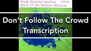 Don't Follow The Crowd - Frank Strozier Quartet Transcription