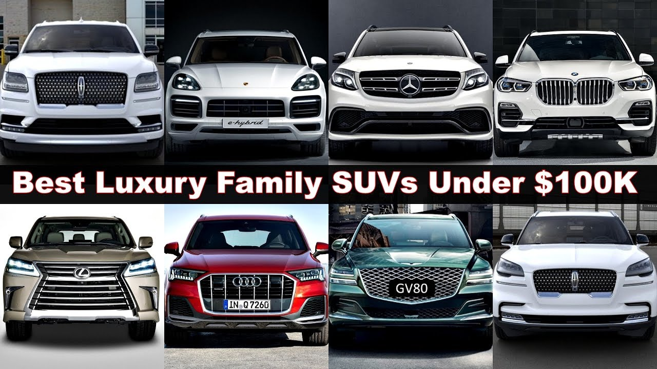 Best Value Suv 2021 Top 10 Best Ultra Luxury SUVs Under 100K! (2020  2021) Family suvs