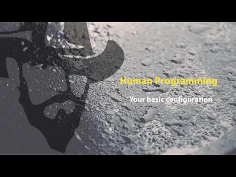 Human Programming - your basic configuration