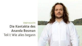 Von Außerirdischen kontaktiert? Die Kontakte des Ananda Bosman